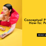 Conceptual photography how-to: Part 2 of 3