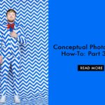 Conceptual photography how-to: Part 3 of 3
